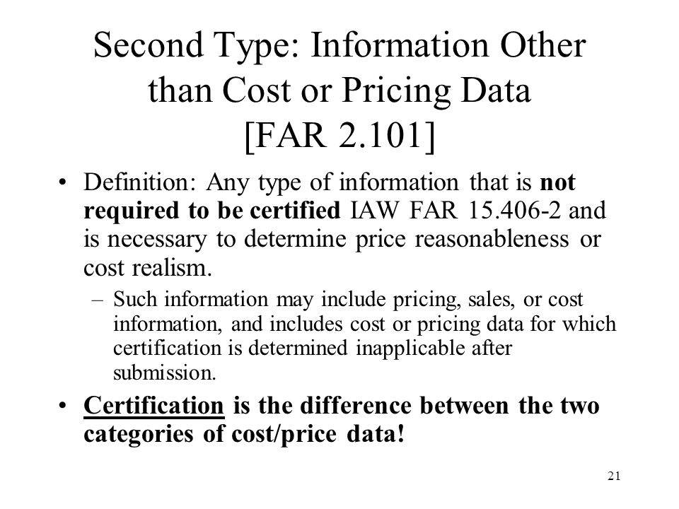 Second Type: Information Other than Cost or Pricing Data [FAR 2.101]